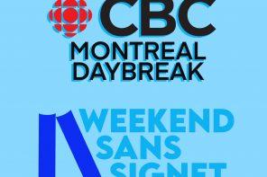 On parle du Weekend Sans Signet à l'émission Montreal Daybreak sur CBC!